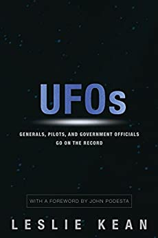 UFOs: Generals, Pilots and Government Officials Go On the Record by [Leslie Kean]