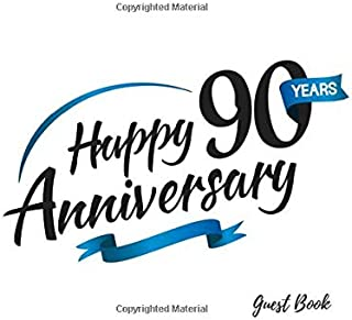 Happy 90 Years Anniversary Guest Book: Guest Book For Birthday Anniversary Party Blue Swoosh Use As You Wish For Visitors ...