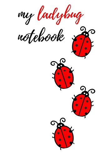 My Ladybug Notebook: Lovely Journal / Notepad, Composition Planner To Write In (Lined, 6' x 9')