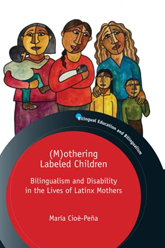 Compare Textbook Prices for Mothering Labeled Children Bilingual Education & Bilingualism  ISBN 9781800411272 by Cloe-Pena, Maria