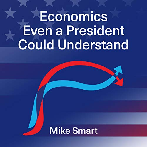 Economics Even a President Could Understand cover art