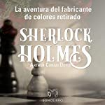 La aventura del fabricante de colores retirado [The Adventure of the Retired Colourman] audiobook cover art