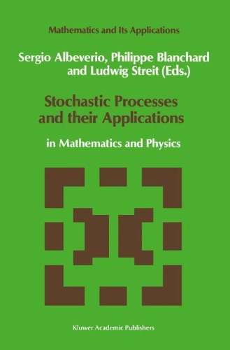 Stochastic Processes and their Applications: in Mathematics and Physics (Mathematics and Its Applications)