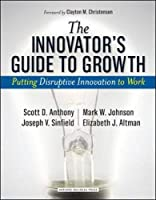 The Innovator's Guide to Growth: Putting Disruptive Innovation to Work (Harvard Business School Press)