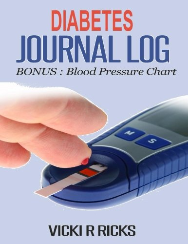Diabetes Journal Log: Journal Log for diabetics to monitor Blood Sugar Levels several times daily. Take charge of diabetes and blood pressure health.