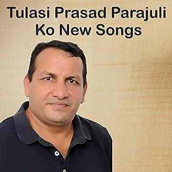 Tulasi Prasad Parajuli Ko New Songs