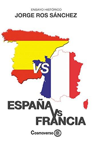 España vs Francia eBook: Ros Sánchez, Jorge: Amazon.es: Tienda Kindle