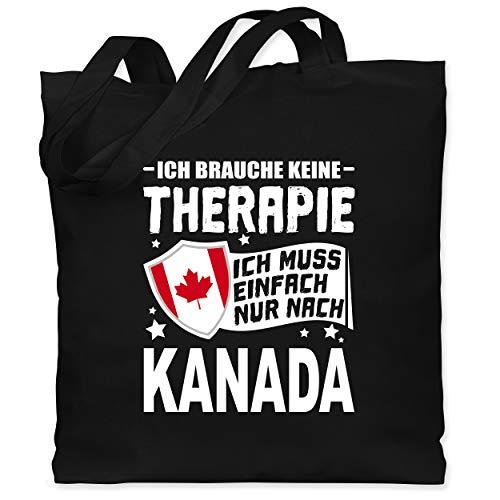 Shirtracer Länder - Ich brauche keine Therapie Ich muss einfach nur nach Kanada - weiß - Unisize - Schwarz - geschenk kanada - WM101 - Stoffbeutel aus Baumwolle Jutebeutel lange Henkel