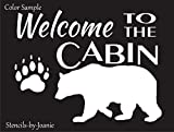 Joanie 9'x12' Stencil Welcome to The Cabin Bear Track Paw Print Mountain Outdoor Lodge Woodland Decor