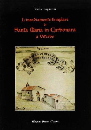 L'insediamento templare di Santa Maria in Carbonara di Viterbo