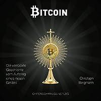 Bitcoin. Die verrückte Geschichte vom Aufstieg eines neuen Geldes Hörbuch