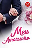 Meu Amorsinho 5: Juramento (Portuguese Edition)