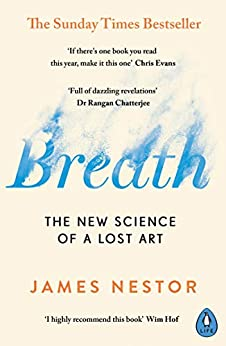 Breath: The New Science of a Lost Art (English Edition) par [James Nestor]