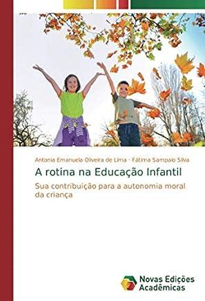 A rotina na Educação Infantil: Sua contribuição para a autonomia moral da criança