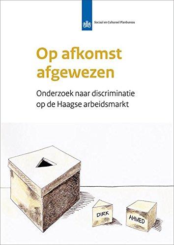 Op afkomst afgewezen: onderzoek naar discriminatie op de Haagse arbeidsmarkt