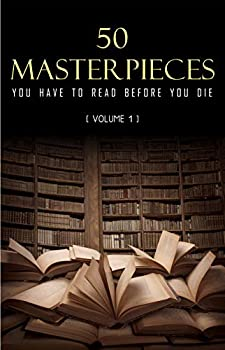 50 Masterpieces you have to read before you die vol  1  Kathartika™ Classics
