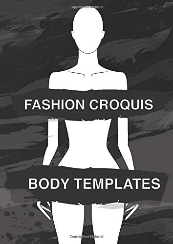 Fashion Croquis Body Templates: Sketch quickly & easily on 80 body templates with professional thin lines with up-close, front, side, back & 3/4 poses (Series)