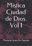 Mística Ciudad de Dios. Vol I (Spanish Edition)