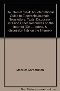 Internet World's on Internet 94: An International Guide to Electronic Journals, Newsletters, Texts, Discussion Lists, and Other Resources on the Int ... INTERNET WORLD, INTERNET YELLOW PAGES)