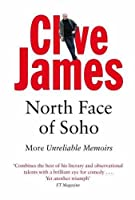 North Face of Soho: More Unreliable Memoirs