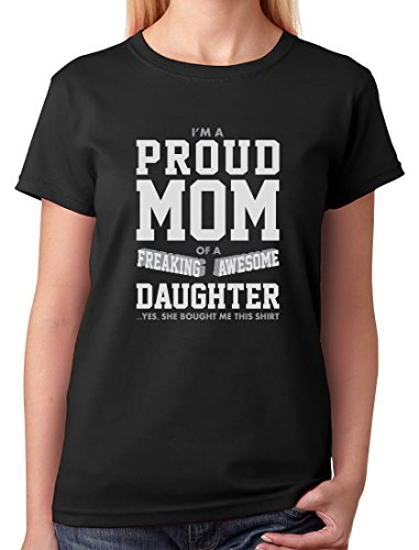 TeeStars - Proud Mom of A Freaking Awesome Daughter Gift for Mom Women T-Shirt Large Black