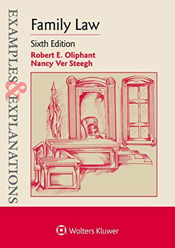 Compare Textbook Prices for Family Law Examples & Explanations 6 Edition ISBN 9781543802283 by Oliphant, Robert E.,Ver Steegh, Nancy