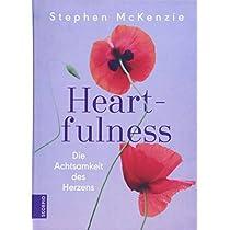 Heartfulness: Die Achtsamkeit des Herzens