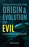 Thoughts on the Origin & Evolution of Evil: A Christian's Perspective