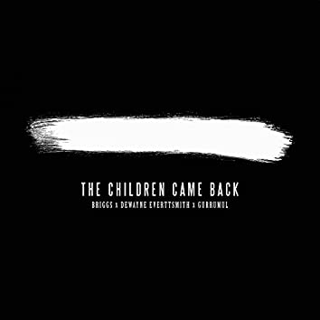 The Children Came Back