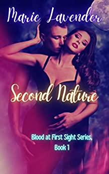 Second Nature (Blood at First Sight Series Book 1) by [Marie  Lavender, Jennifer B.  Gaubert]