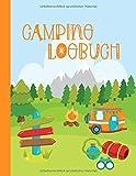 Camping Logbuch: Kinder Camper Log Buch Reisetagebuch Für Ferien Zum Eintragen, Malen, Einkleben - Großes Ferien-Tagebuch Urlaub - Ferien Reise ... Urlaubstagebuch für Mädchen Jungen