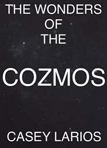 The Wonders Of The Cozmos (English Edition)