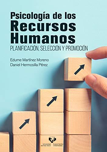 Psicología De Los Recursos Humanos: Planificación, selección y promoción (Manuales Universitarios)