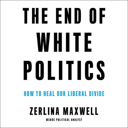 The End of White Politics cover art
