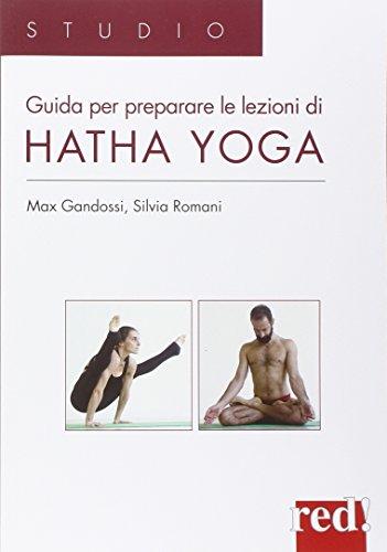 Guida per preparare le lezioni di Hatha yoga. Ediz. illustrata