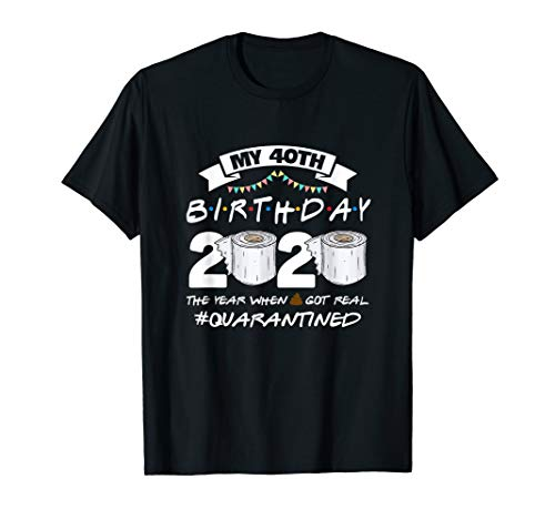 Funny Quarantine 40th Birthday 2020 Bad Year Review T-Shirt