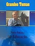 Grandes Temas - Celso Antunes Auto-Estima na Educação