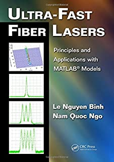 Ultra-Fast Fiber Lasers: Principles and Applications with MATLAB® Models (Optics and Photonics)