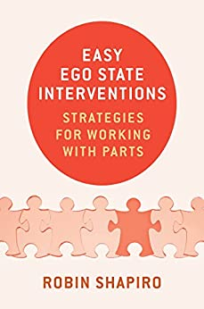 [Robin Shapiro]のEasy Ego State Interventions: Strategies for Working With Parts (English Edition)