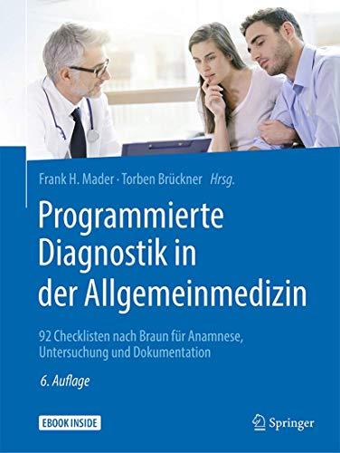 Programmierte Diagnostik in der Allgemeinmedizin: 92 Checklisten nach Braun für Anamnese, Untersuchung und Dokumentation