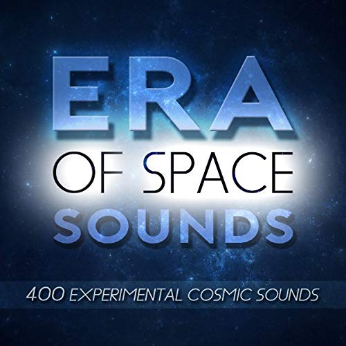 Era of Space Sounds - 400 Experimental Cosmic Sounds | Download