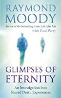 Glimpses of Eternity: An investigation into shared death experiences