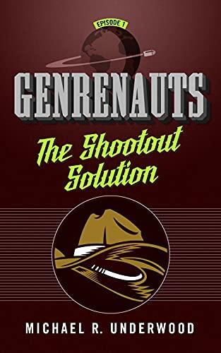 Image of The Shootout Solution: Genrenauts Episode 1 (Genrenauts, 1)