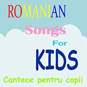 Romanian Songs for Kids(cantece Pentru Copii)