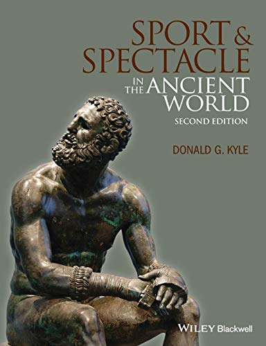 Compare Textbook Prices for Sport and Spectacle in the Ancient World Ancient Cultures 2 Edition ISBN 9781118613566 by Kyle, Donald G.