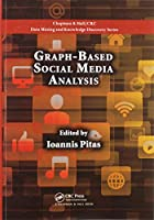 Graph-Based Social Media Analysis