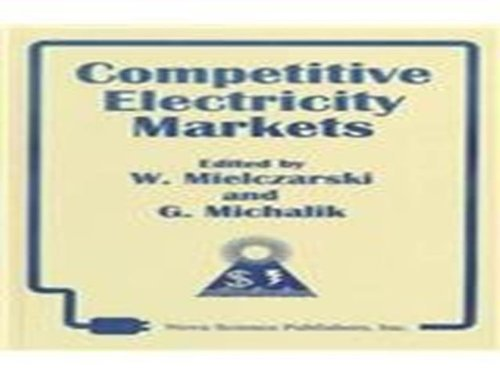 [(Competitive Electricity Markets)] [ Edited by Wladyslaw Mielczarski, Edited by G. Michalik, By (author) Mielczarski ] [December, 1998]
