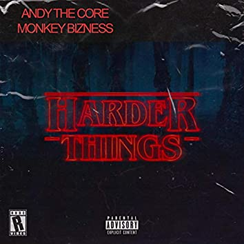 Harder Things (feat. Andy the Core)