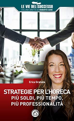 Strategie per l'HoReCa. Più soldi, più tempo, più professionalità