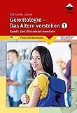 Gerontologie I - Das Altern verstehen: Band 1, Den Blickwinkel erweitern